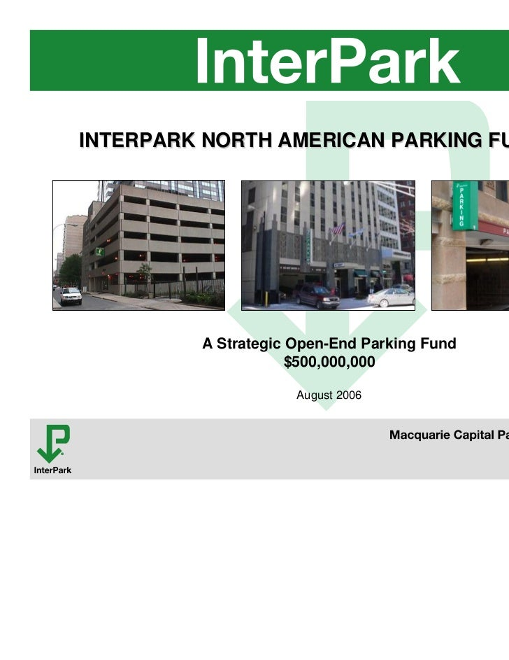 INTERPARK NORTH AMERICAN PARKING FUND, LP          A Strategic Open-End Parking Fund                      $500,000,000    ...