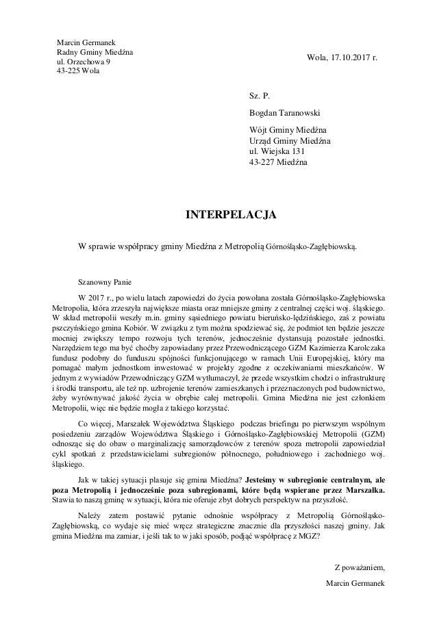 Wola, 17.10.2017 r. INTERPELACJA W sprawie współpracy gminy Miedźna z Metropolią Górnośląsko-Zagłębiowską. Szanowny Panie ...