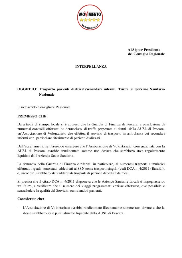 Al Signor Presidente del Consiglio Regionale INTERPELLANZA OGGETTO: Trasporto pazienti dializzati/secondari infermi. Truff...