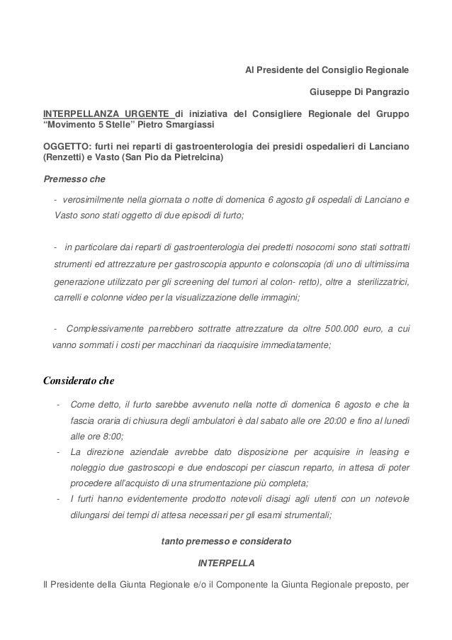 Al Presidente del Consiglio Regionale Giuseppe Di Pangrazio INTERPELLANZA URGENTE di iniziativa del Consigliere Regionale ...