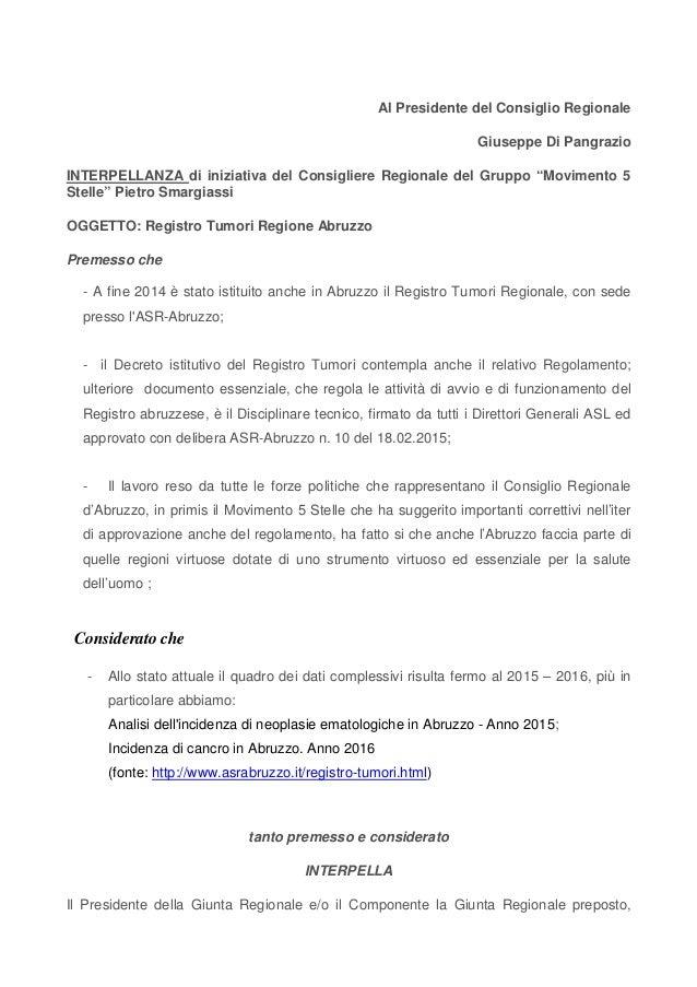 Al Presidente del Consiglio Regionale Giuseppe Di Pangrazio INTERPELLANZA di iniziativa del Consigliere Regionale del Grup...