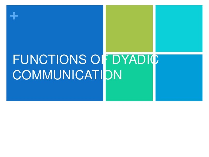 dyadic communication This chapter focuses on how communication is affected when, in addition to the  physician and the patient, there is another individual present during the.