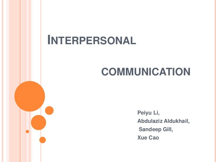 interpersoanl communication Communication theory interpersonal relations because different authors and search tools use different words to describe the same concepts, it's useful to have a list of similar and related terms in your arsenal when you set out to search for relevant information.