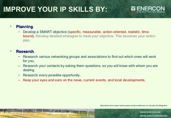 IMPROVE YOUR IP SKILLS BY: <ul><li>Planning .  </li></ul><ul><ul><li>Develop a SMART objective ( specific, measurable, act...