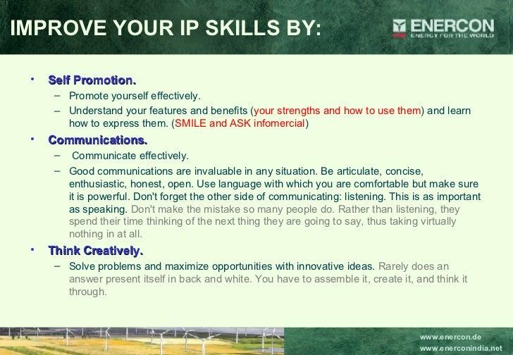 <ul><li>Self Promotion.   </li></ul><ul><ul><li>Promote yourself effectively.  </li></ul></ul><ul><ul><li>Understand your ...