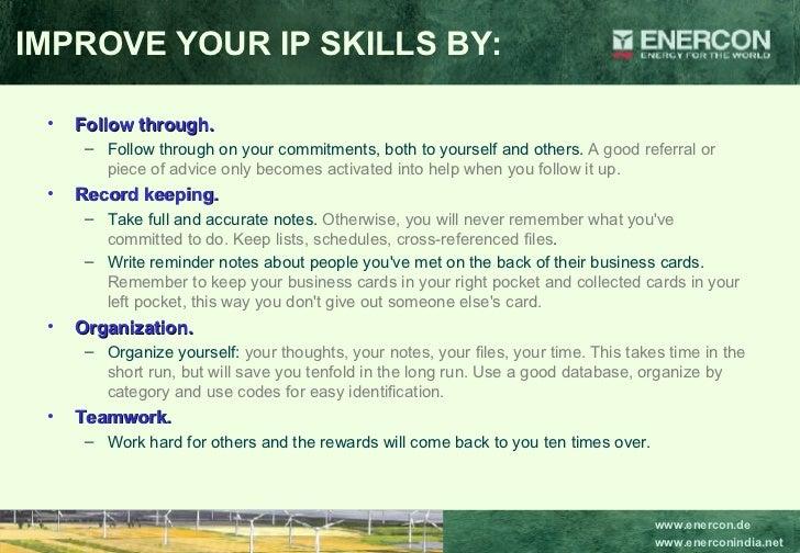 <ul><li>Follow through.   </li></ul><ul><ul><li>Follow through on your commitments, both to yourself and others.  A good r...