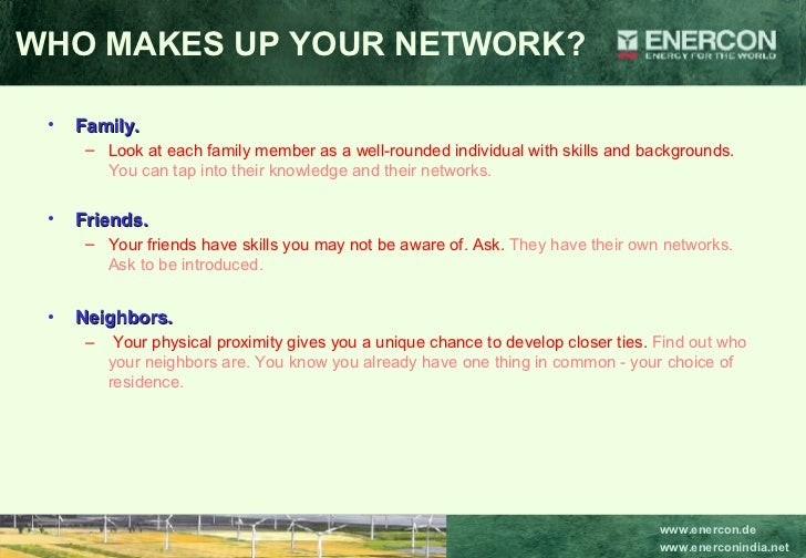 WHO MAKES UP YOUR NETWORK? <ul><li>Family.   </li></ul><ul><ul><li>Look at each family member as a well-rounded individual...