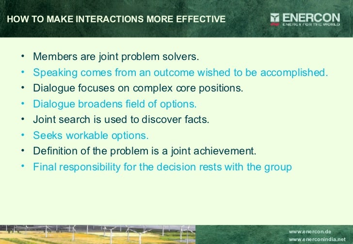 HOW TO MAKE INTERACTIONS MORE EFFECTIVE <ul><li>Members are joint problem solvers.  </li></ul><ul><li>Speaking comes from ...