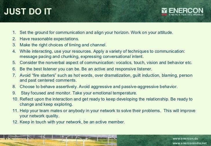 JUST DO IT <ul><li>Set the ground for communication and align your horizon. Work on your attitude.  </li></ul><ul><li>Have...