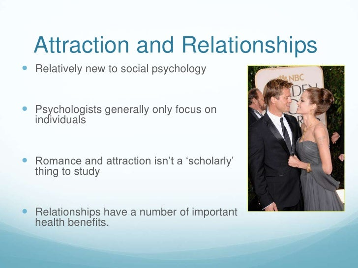 how have psychologists studied interpersonal attraction We explore the science of interpersonal attraction, diving into the psychology and evolutionary explanation for romantic attraction research on heterosexual romantic attraction shows that people talk more to, are friendlier toward, request more dates from and prefer those who are physically attractive.