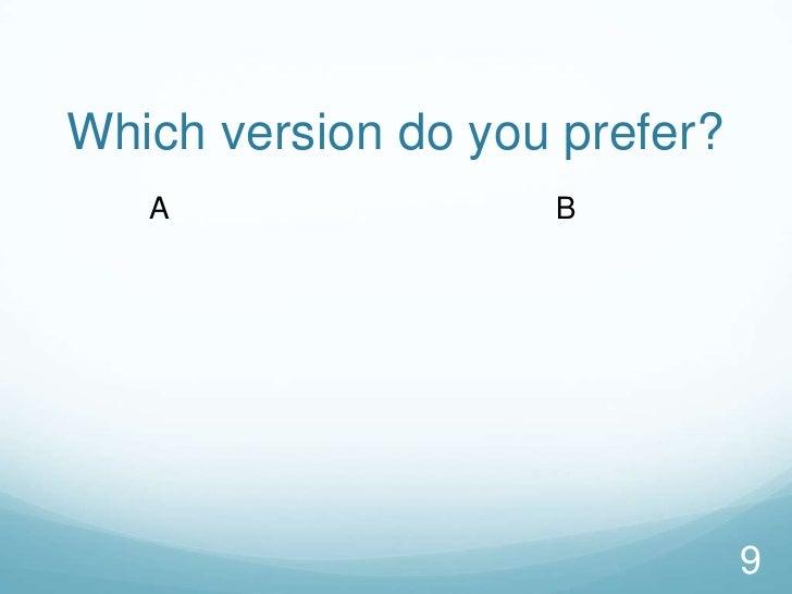 Which version do you prefer?<br />9<br />A<br />B<br />