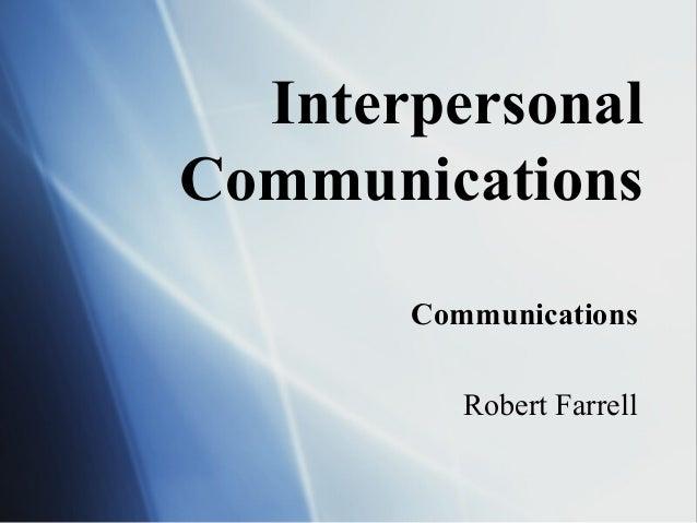 InterpersonalCommunications       Communications          Robert Farrell