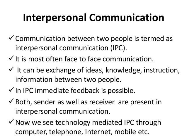 interpersonal communication self impact Facebook and interpersonal communication with others b otaibi (2008) aimed to identify the impact of facebook on the universities students of saudi arabia the prevalence of the use of facebook among the universities.