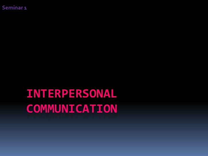 imposing consistency in interpersonal communication Consistency impressions are a major part of how we perceive the world around us  how self-fulfilling prophecies shape interpersonal communication 6:12  impression formation: perceptual.