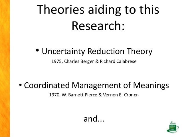 an analysis of the cultures and the charles bergers uncertainty reduction theory Cultural differences through communication theories  reducing uncertainty,  berger & calabrese laid out a set of variables such as amount of verbal.