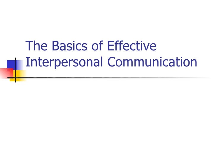 The Basics of Effective Interpersonal Communication