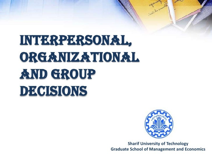 interpersonal, organizational and group decisions                     Sharif University of Technology           Graduate S...