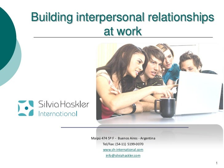 Building interpersonal relationships               at work           Maipú 474 5º F - Buenos Aires - Argentina            ...