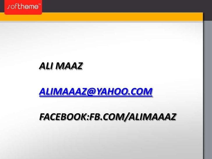 ALI MAAZALIMAAAZ@YAHOO.COMFACEBOOK:FB.COM/ALIMAAAZ