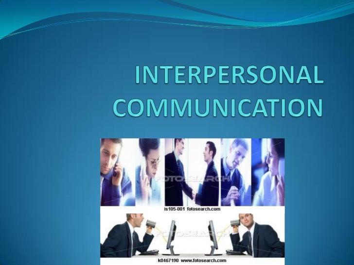 Interpersonal skills.