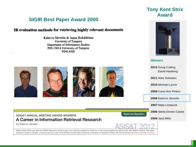 SIGIR Best Paper Award 2000 Kalervo Järvelin & Jaana Kekäläinen: IR evaluation methods for retrieving highly relevant docu...