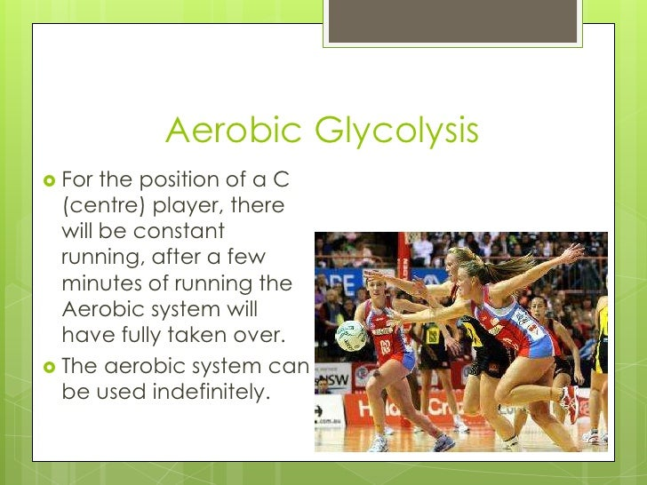 energy systems netball Fitness for netball (ie in netball) this would also include anaerobic endurance, being able to use the anaerobic energy system efficiently muscular.