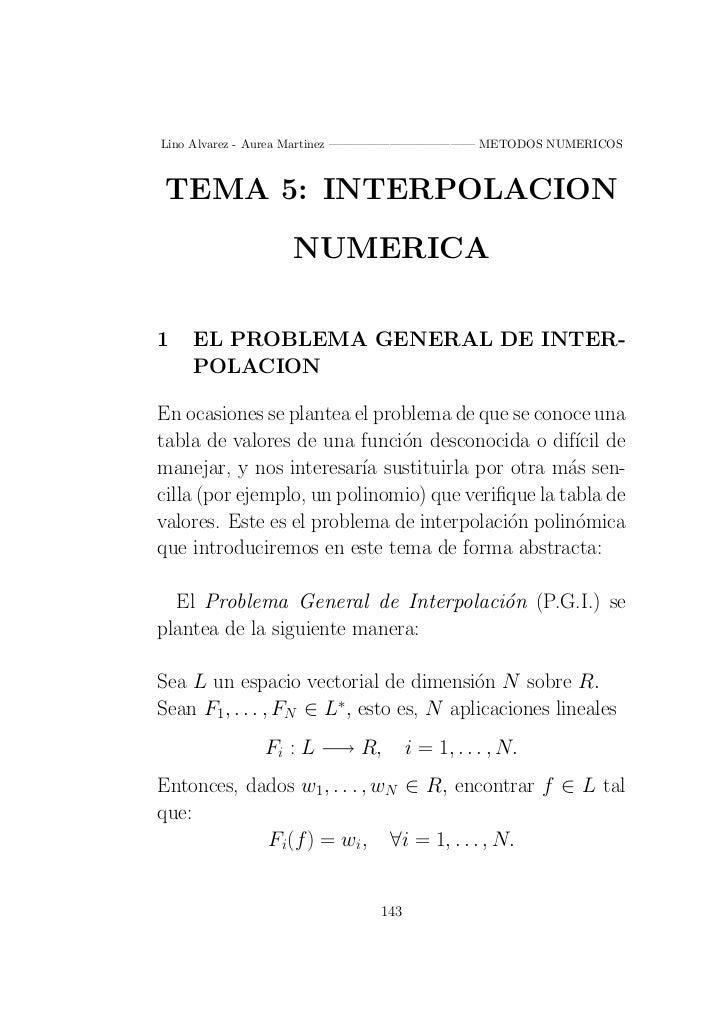 Lino Alvarez - Aurea Martinez ———————————— METODOS NUMERICOS TEMA 5: INTERPOLACION                 NUMERICA1   EL PROBLEMA...