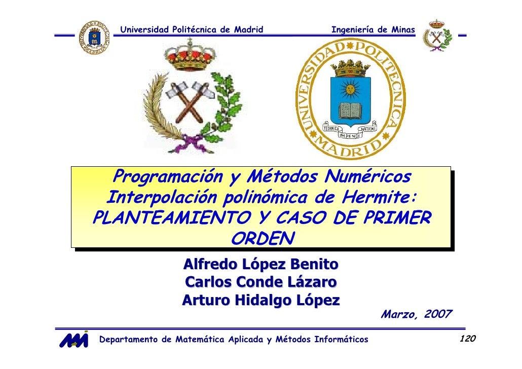 Universidad Politécnica de Madrid             Ingeniería de Minas       Programación y Métodos Numéricos    Programación y...