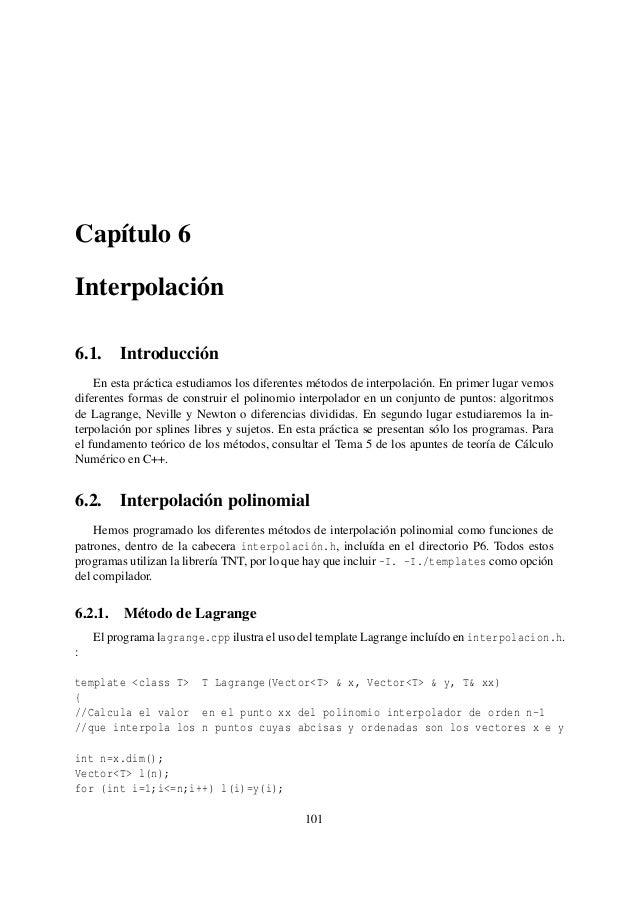 Capítulo 6 Interpolación 6.1. Introducción En esta práctica estudiamos los diferentes métodos de interpolación. En primer ...