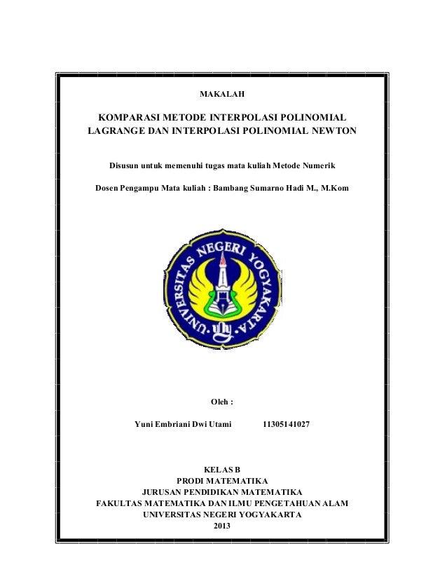 MAKALAH  KOMPARASI METODE INTERPOLASI POLINOMIAL  LAGRANGE DAN INTERPOLASI POLINOMIAL NEWTON  Disusun untuk memenuhi tugas...