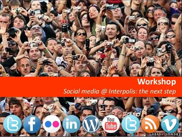 Workshop Social media @ Interpolis: the next step
