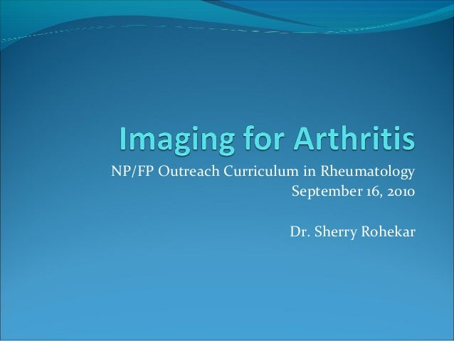 NP/FP Outreach Curriculum in Rheumatology                        September 16, 2010                        Dr. Sherry Rohe...