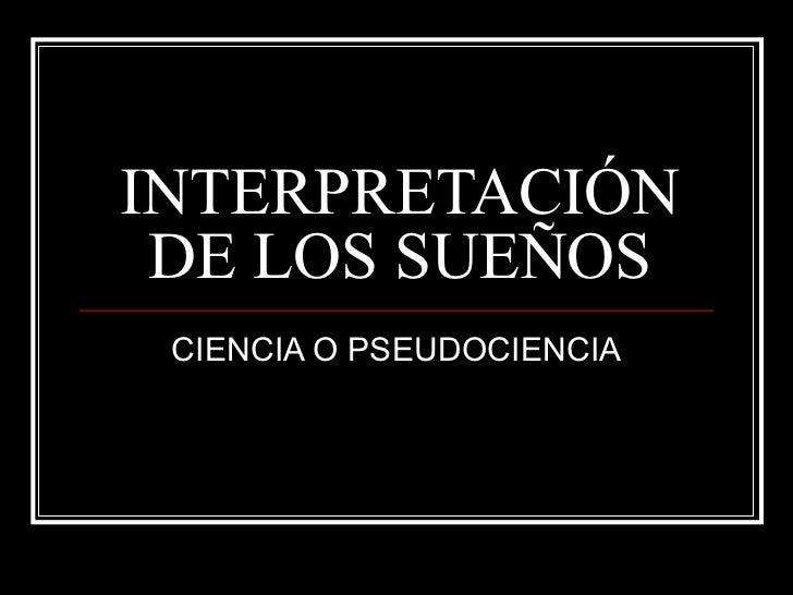 INTERPRETACIÓN DE LOS SUEÑOS CIENCIA O PSEUDOCIENCIA