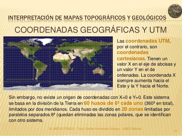INTERPRETACIÓN DE MAPAS TOPOGRÁFICOS Y GEOLÓGICOS  COORDENADAS GEOGRÁFICAS Y UTM                                          ...