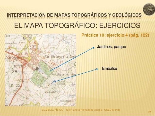 INTERPRETACIÓN DE MAPAS TOPOGRÁFICOS Y GEOLÓGICOS  EL MAPA TOPOGRÁFICO: EJERCICIOS                                        ...