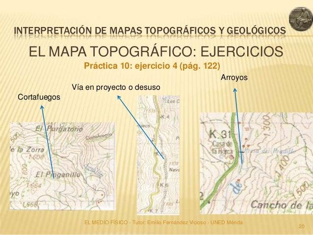 INTERPRETACIÓN DE MAPAS TOPOGRÁFICOS Y GEOLÓGICOS  EL MAPA TOPOGRÁFICO: EJERCICIOS                 Práctica 10: ejercicio ...