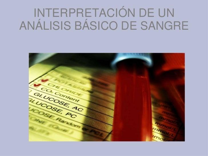 INTERPRETACIÓN DE UN  ANÁLISIS BÁSICO DE SANGRE<br />