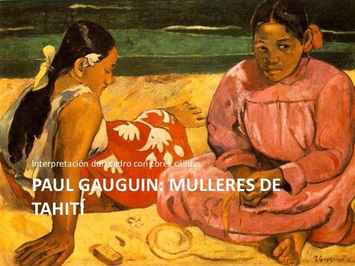 Interpretación dun cadro con cores cálidas:PAUL GAUGUIN: MULLERES DETAHITÍ