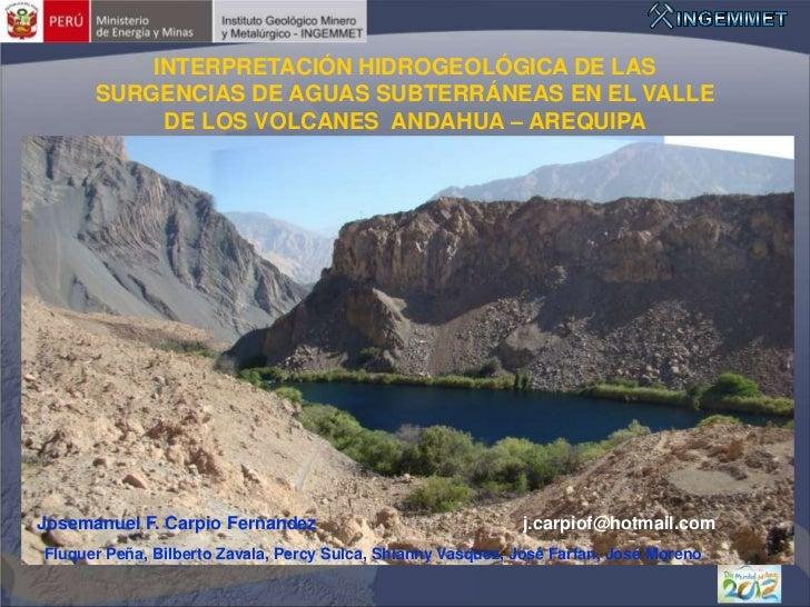 INTERPRETACIÓN HIDROGEOLÓGICA DE LAS      SURGENCIAS DE AGUAS SUBTERRÁNEAS EN EL VALLE           DE LOS VOLCANES ANDAHUA –...