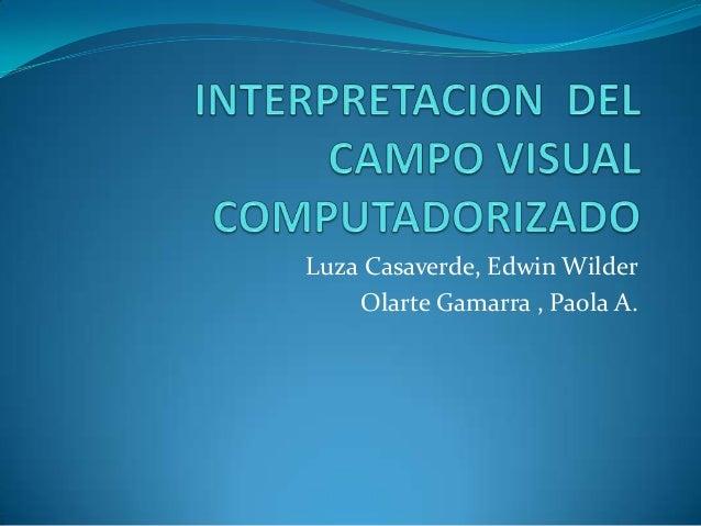 Luza Casaverde, Edwin Wilder Olarte Gamarra , Paola A.
