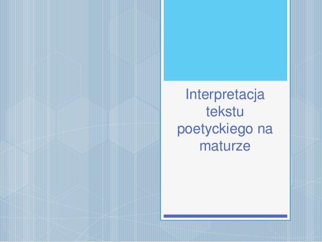 Interpretacja tekstu poetyckiego na maturze