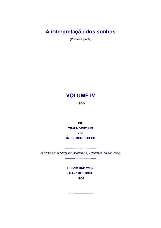 A interpretação dos sonhos                 (Primeira parte)              VOLUME IV                        (1900)          ...