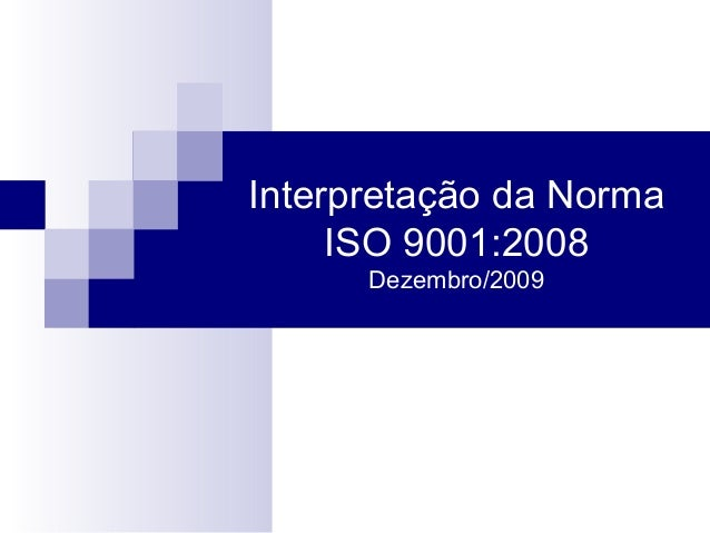 Interpretação da Norma ISO 9001:2008 Dezembro/2009