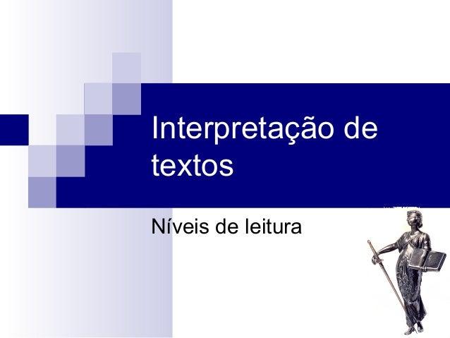 Interpretação de textos Níveis de leitura