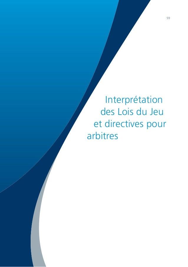 59 Interprétation des Lois du Jeu et directives pour arbitres