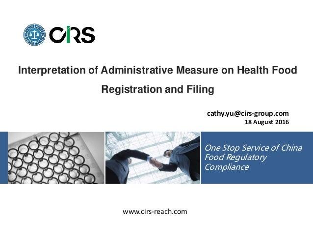 www.cirs-reach.com One Stop Service of China Food Regulatory Compliance Interpretation of Administrative Measure on Health...