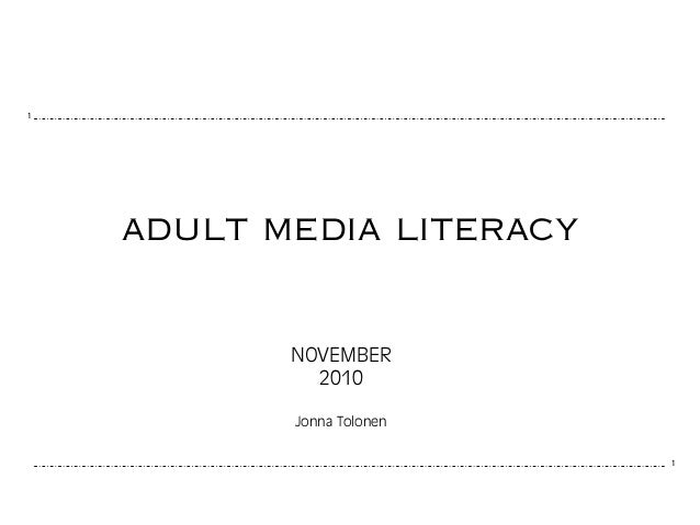 1 1 adult media literacy NOVEMBER 2010 Jonna Tolonen