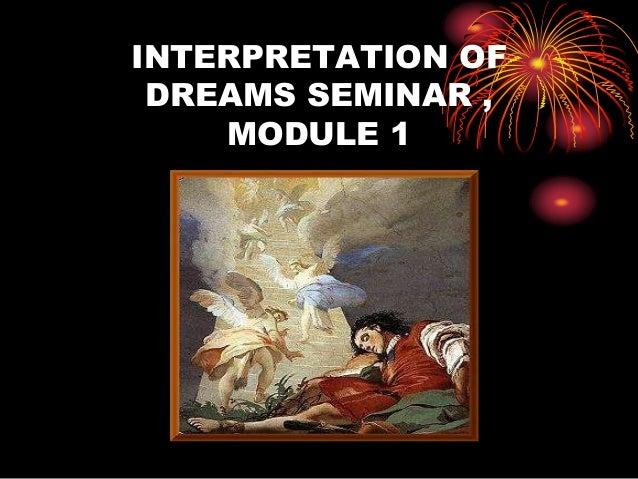 INTERPRETATION OF DREAMS SEMINAR , MODULE 1