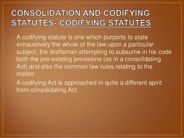 Codifying and consolidating statutes and regulations