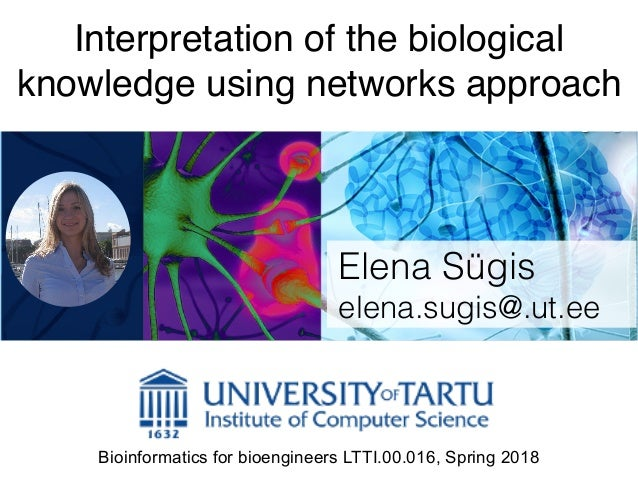 Interpretation of the biological knowledge using networks